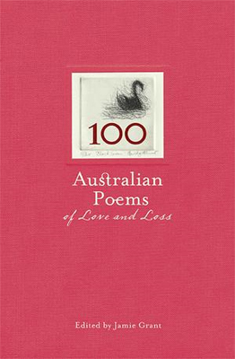 100 Australian Poems of Love and Loss