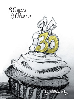 30: 30 Years, 30 Lessons