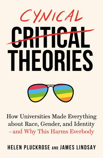Cynical Theories Helen Pluckrose and James Lindsay