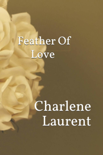 Feather of Love Charlene Laurent