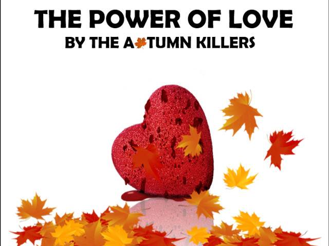The Autumn Killers The Power Of Love