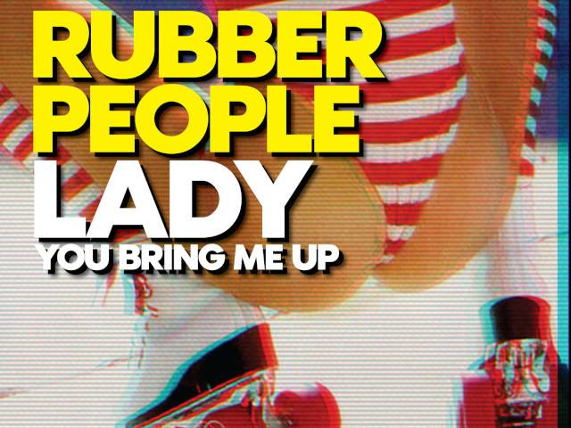 Rubber People Lady (You Bring Me Up)
