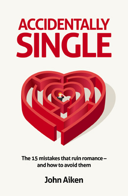 Accidentally Single The 15 mistakes that ruin romance and how to avoid them