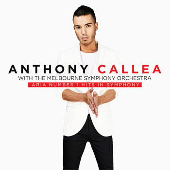 Anthony Callea ARIA Number 1 Hits In Symphony