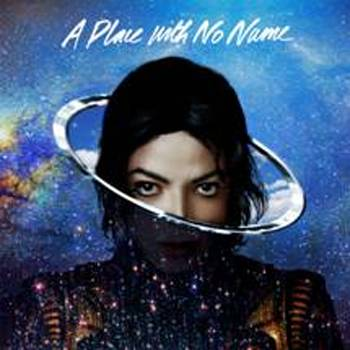 Michael Jackson A Place With No Name