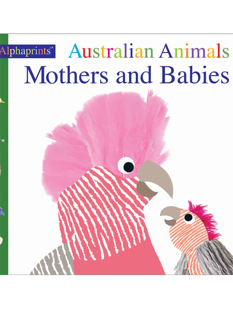 Alphaprints Australian Animals: Mothers and Babies
