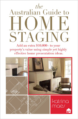 The Australian Guide to Home-Staging