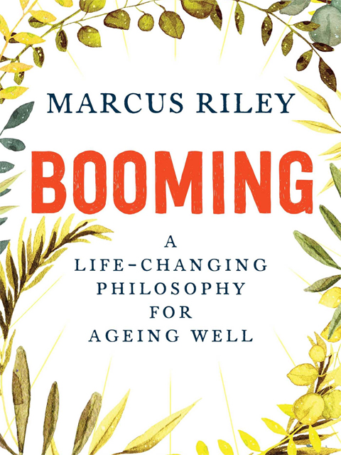 Booming: A life-changing philosophy for ageing well