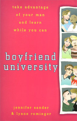 Boyfriend University: Take Advantage of Your Man and Learn While You Can
