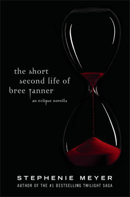 The Short Second Life of Bree Tanner a Novella by Stephenie Meyer