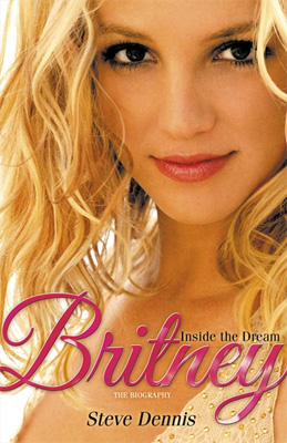 Britney Inside the Dream the Biography