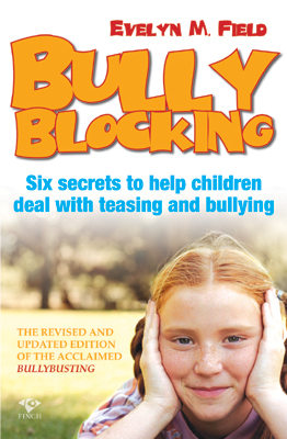 Bully Blocking, Bully Busting: Six secrets to help children deal with bullying