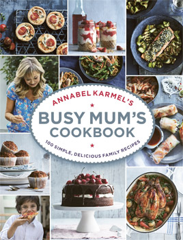 Annabel Karmels Busy Mums Cookbook