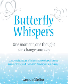 Butterfly Whispers: One Moment, One Thought Can Change Your Life
