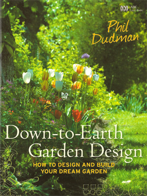 Down-to-Earth Garden Design: How to Design and Build Your Dream Garden