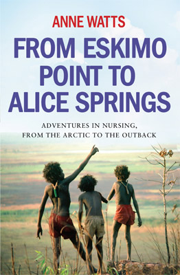 From Eskimo Point to Alice Springs
