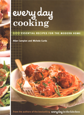 Every Day Cooking 600 essential recipes for the modern home