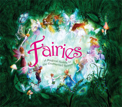 Fairies A Magical Guide to the Enchanted Realm