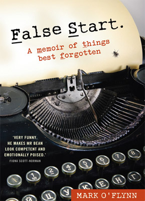 False Start: A memoir of things best forgotten