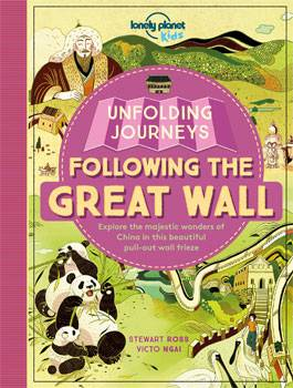Lonely Planet Kids: Unfolding Journeys – Following the Great Wall