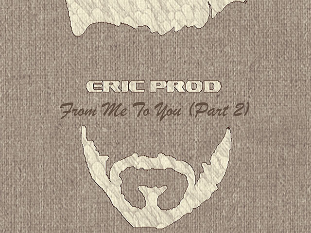 Eric Prod From Me To You (Part 2)