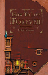 How to live Forever - by Colin Thompson