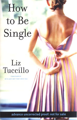 Howtobesingleg how to be single share on shes worked as an executive story editor on sex and the city she co authored the bestselling dating handbook hes just not ccuart Images