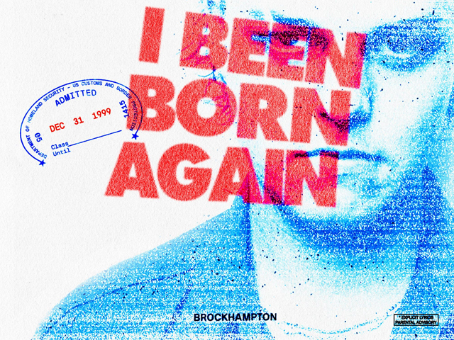 BROCKHAMPTON I Been Born Again