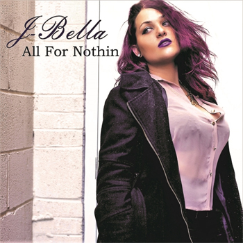 J-Bella All For Nothin