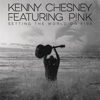 Kenny Chesney Setting The World On Fire ft. P!nk