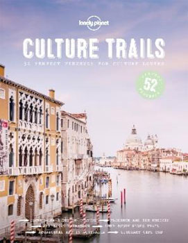 Lonely Planet's Culture Trails