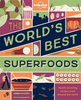 Lonely Planet Food: The World's Best Superfoods