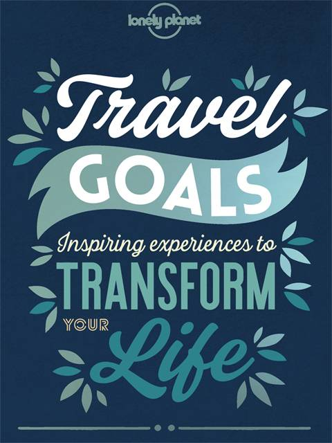 Lonely Planet's Travel Goals
