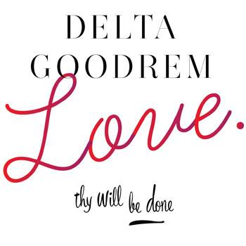 Delta Goodrem Love... Thy Will Be Done