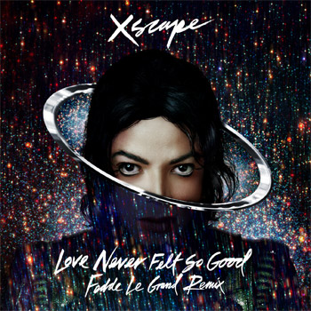 Michael Jackson's Love Never Felt So Good - Fedde Le Grand Remix