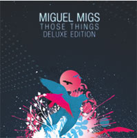 Miguel MigsThose Things