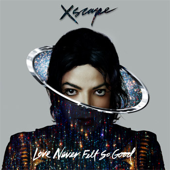 Michael Jackson's Love Never Felt So Good