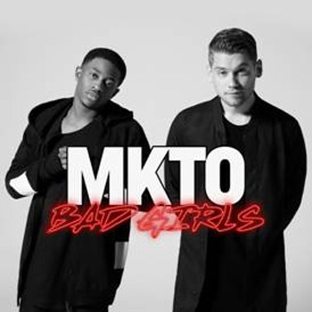 MKTO Bad Girls
