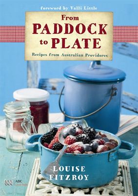 From Paddock to Plate: Recipes from Australian Providores