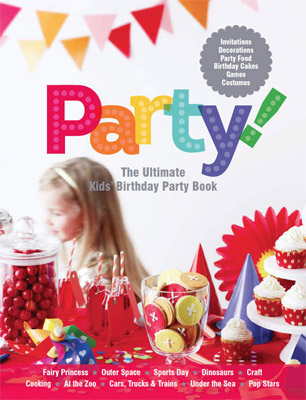 Party! The Ultimate Kids' Birthday Party Book