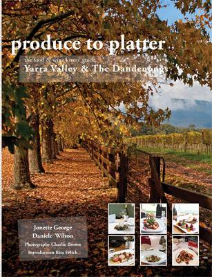 Produce to Platter Yarra Valley & The Dandenongs