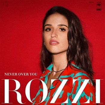 Rozzi Never Over You