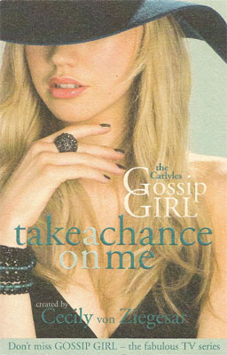 Gossip Girl, The Carlyles #3: Take a Chance on Me by von Ziegesar, Cecily