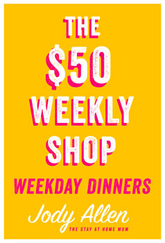 The $50 Weekly Shop: Weekday Dinners