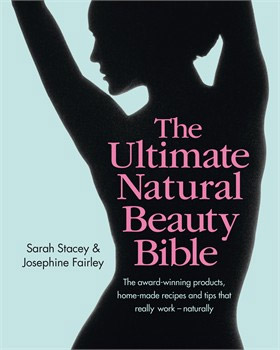 The Ultimate Natural Beauty Bible