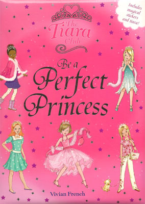The Tiara Club: Be a Perfect Princess and Princess Promises Chequebook.