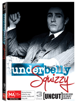 Underbelly Squizzy Uncut DVDs
