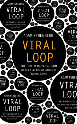 Viral Loop: The Power of Pass it On