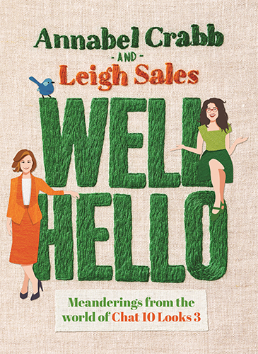 Well Hello from Annabel Crabb and Leigh Sales