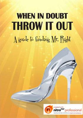 When in Doubt Throw It Out A Guide To Finding Mr. Right